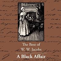 A Black Affair - by W. W. Jacobs - Short Stories - کار سیاه (اثر دبلبو. دبلبو. جیکوبز) داستان کوتاه