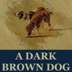 A Dark Brown Dog [by Stephen Crane] (Short Story) - سگ قهوهای تیره (اثر استفن کرین)