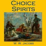 """Choice Spirits [by W. W. Jacobs] (Short Story) - داستان کوتاه """"ارواح انتخابی"""" اثر و.و. جیکوبز"""