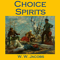 Choice Spirits [by W. W. Jacobs] (Short Story) - داستان کوتاه