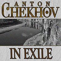 In Exile [by Anton Chekhov] (short story) - در تبعید [اثر آنتون چخوف] (داستان کوتاه)