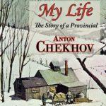 My Life [by Anton Chekhov] (short story) - داستان کوتاه زندگی من اثر آنتوان چخوف