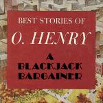A Blackjack Bargainer - by O. Henry - (Short Story)