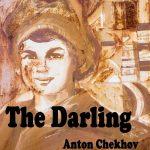 The Darling [by Anton Chekhov] (short story) - محبوب [اثر آنتون چخوف] (داستان کوتاه)